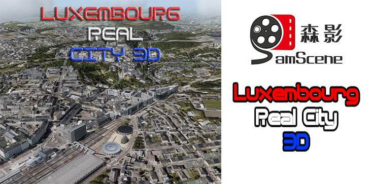 SamScene - Luxembourg Real City 3D