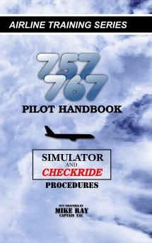 757/767 Pilot Handbook - Simulator & Checkride Procedures