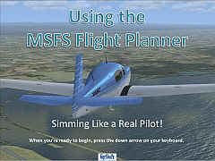 Video Tutorial - Using The Microsoft Flight Simulator Electronic Flight Planner