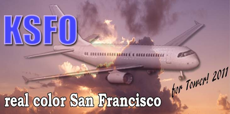 Real Color KSFO for Tower! 2011