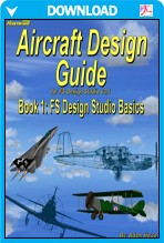 Aircraft Design Guide Book 1 - Using FS Design Studio 3.5