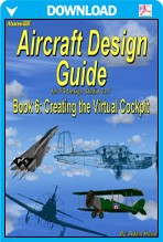 Aircraft Design Guide Book 6 - Creating the Virtual Cockpit
