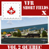 VFR Short Fields X - Vol 2 Quebec